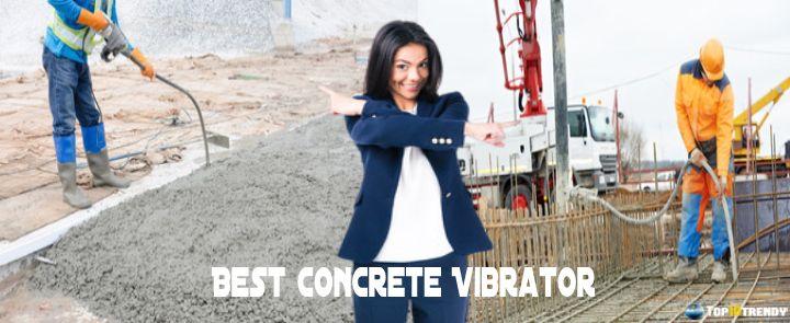 Best Concrete Vibrator