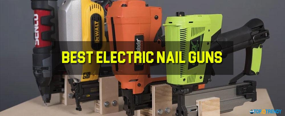 Best Electric Nail Guns