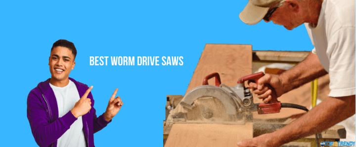 Best Worm Drive Saws