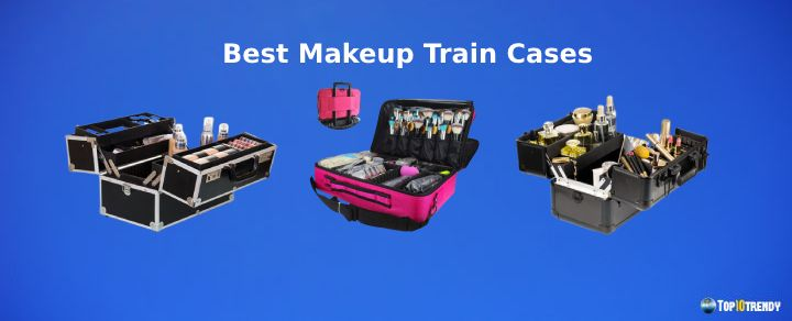 Best Makeup Train Cases