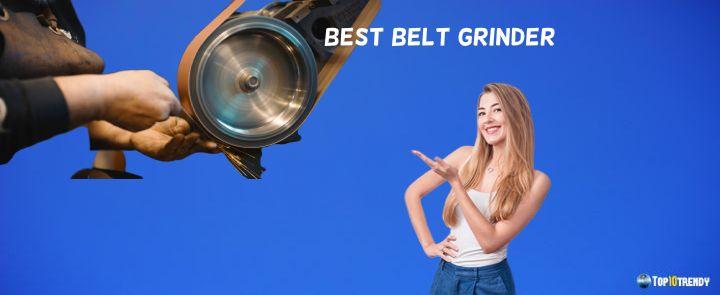 Best Belt Grinder