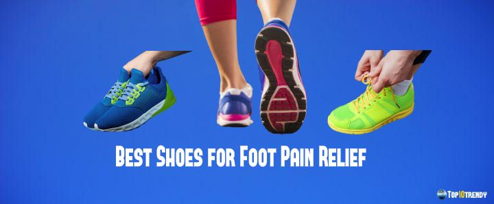 Best Shoes for Foot Pain Relief