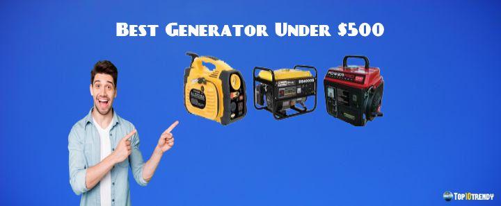 Best Generator Under 500