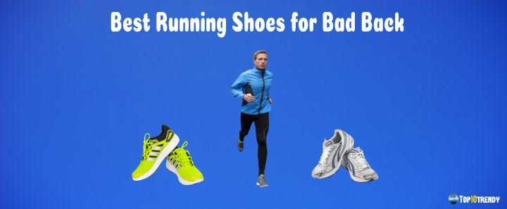 Best Running Shoes for Bad Back