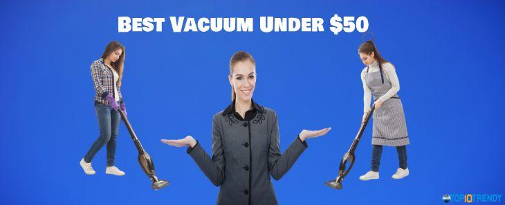 Best Vacuum Under $50