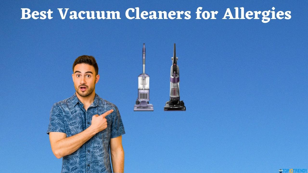 Best Vacuum Cleaners for Allergies