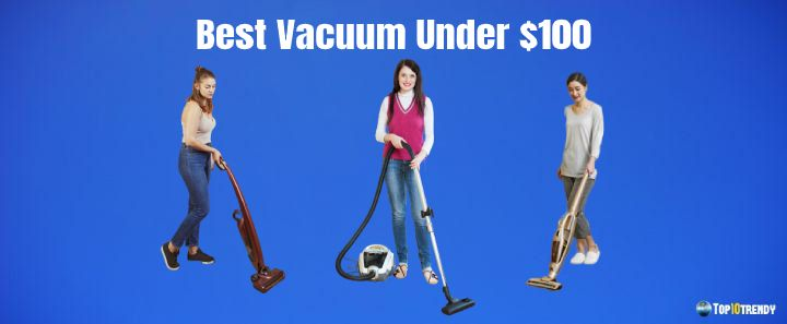 Best Vacuum Under 100 usd